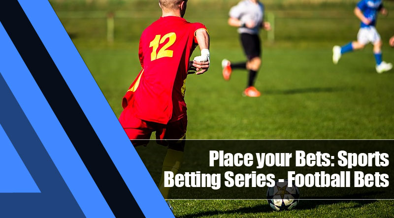 1 - Place your Bets: Sports Betting Series—Football Bets