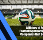 2 140x130 - A History of Partnership: Football Sponsorship and the Companies that Bet on Them