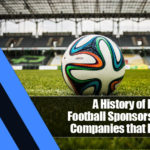 2 150x150 - A History of Partnership: Football Sponsorship and the Companies that Bet on Them
