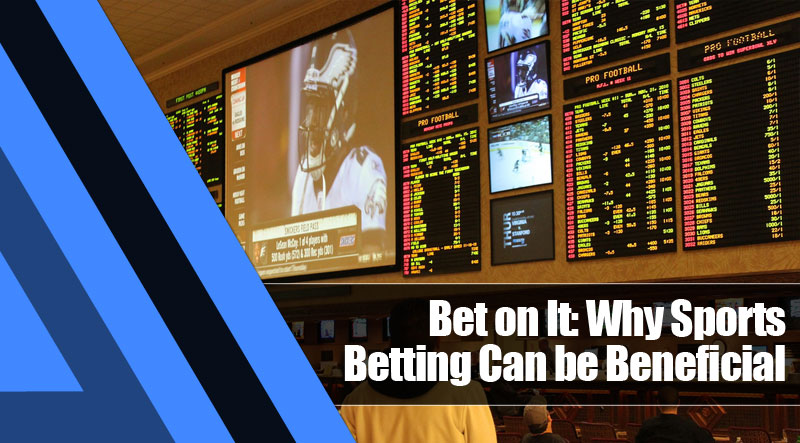 3 - Bet on It: Why Sports Betting Can be Beneficial