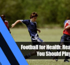 5 140x130 - Football for Health: Reasons Why You Should Play the Sport