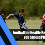 5 150x150 - Football for Health: Reasons Why You Should Play the Sport