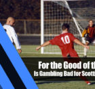 10 140x130 - For the Good of the Sport: Is Gambling Bad for Scottish football?